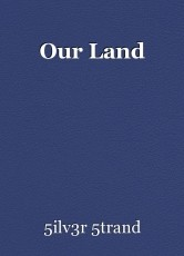 Our Land