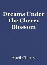 Dreams Under The Cherry Blossom