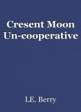 Cresent Moon Un-cooperative