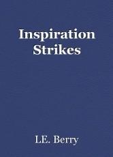 Inspiration Strikes