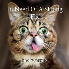 In Need Of A Strong Fix