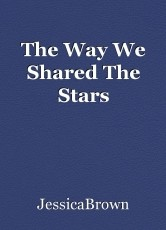 The Way We Shared The Stars