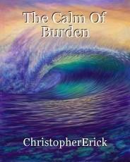 The Calm Of Burden