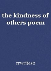 the kindness of others poem