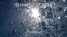 Breathe POEM
