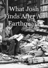 What Josh Finds After An Earthquake