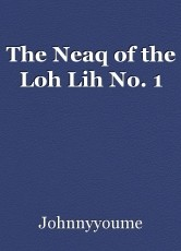 The Neaq of the Loh Lih No. 1