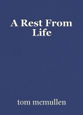 A Rest From Life