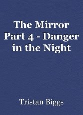 The Mirror Part 4 - Danger in the Night