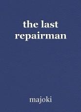 the last repairman