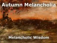 Autumn Melancholia