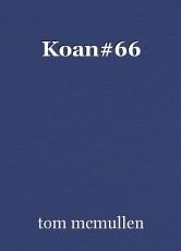 Koan#66