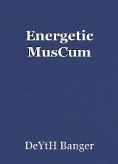 Energetic MusCum