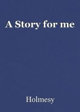 A Story for me