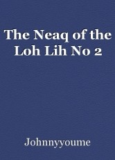 The Neaq of the Loh Lih No 2