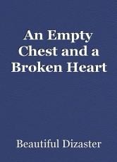 An Empty Chest and a Broken Heart