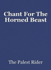 Chant For The Horned Beast