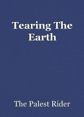 Tearing The Earth