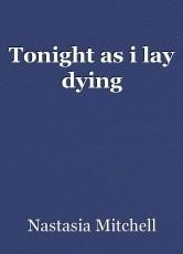 Tonight as i lay dying