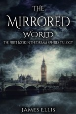 The Mirrored World - The Dream Spheres - Book One ( 2010 )