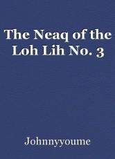 The Neaq of the Loh Lih No. 3