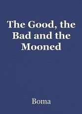 The Good, the Bad and the Mooned