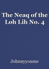 The Neaq of the Loh Lih No. 4