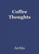 Coffee Thoughts
