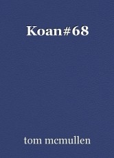 Koan#68