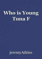 Who is Young Tuna F
