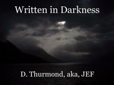 Written in Darkness