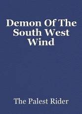 Demon Of The South West Wind