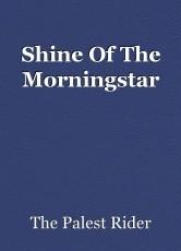 Shine Of The Morningstar