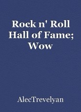 Rock n' Roll Hall of Fame; Wow