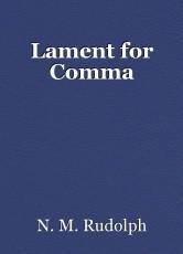 Lament for Comma