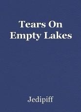 Tears On Empty Lakes