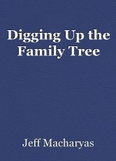 Digging Up the Family Tree