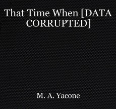 That Time When [DATA CORRUPTED]