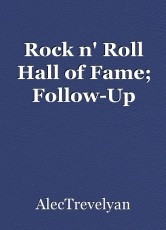 Rock n' Roll Hall of Fame; Follow-Up