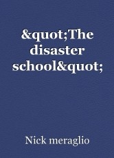 """The disaster school"""
