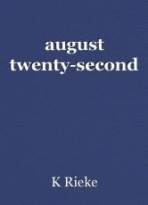 august twenty-second