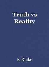 Truth vs Reality