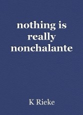 nothing is really nonchalante
