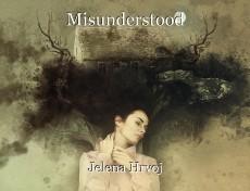 Misunderstood