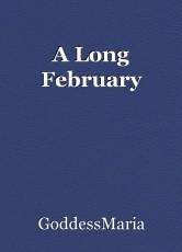 A Long February