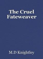 The Cruel Fateweaver