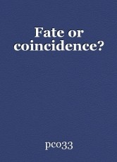 Fate or coincidence?