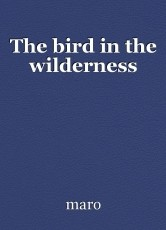 The bird in the wilderness