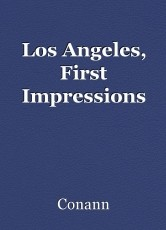 Los Angeles, First Impressions