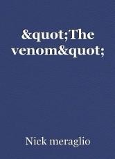 """""""The venom"""""""